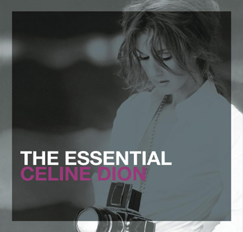The essential Celine Dion