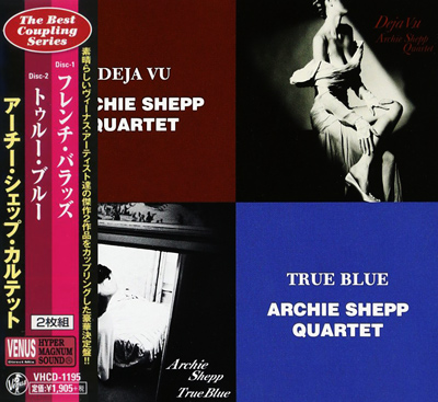 Archie Shepp Quartet - Deja Vu & True Blue