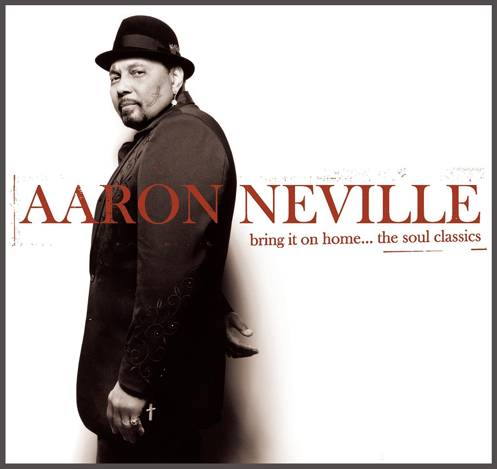 Aaron Neville - bring it on home...