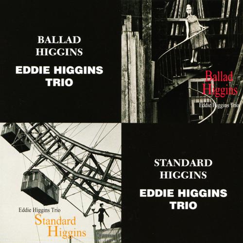 Eddie Higgins Trio - Ballad & Standard