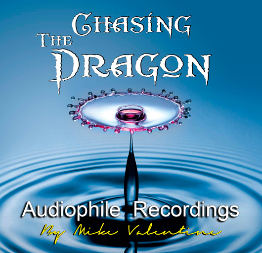 Chasing The Dragon - audiophile recordings