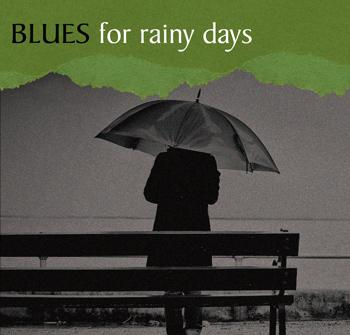 BLUES for rainy days